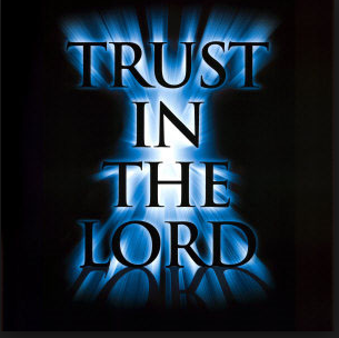 You Can Always Trust The Lord