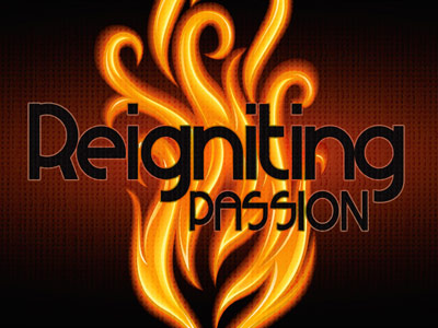 Reigniting Your Passion for God